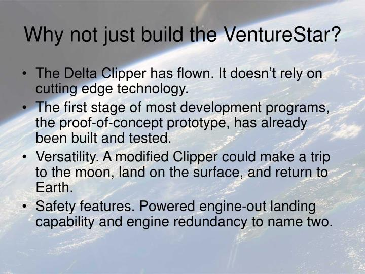 Why not just build the VentureStar?