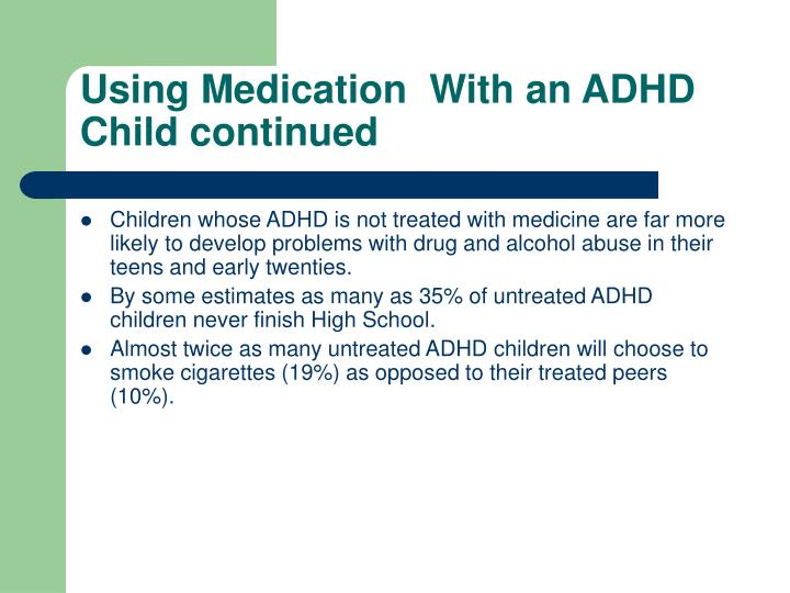 Using Medication  With an ADHD Child continued