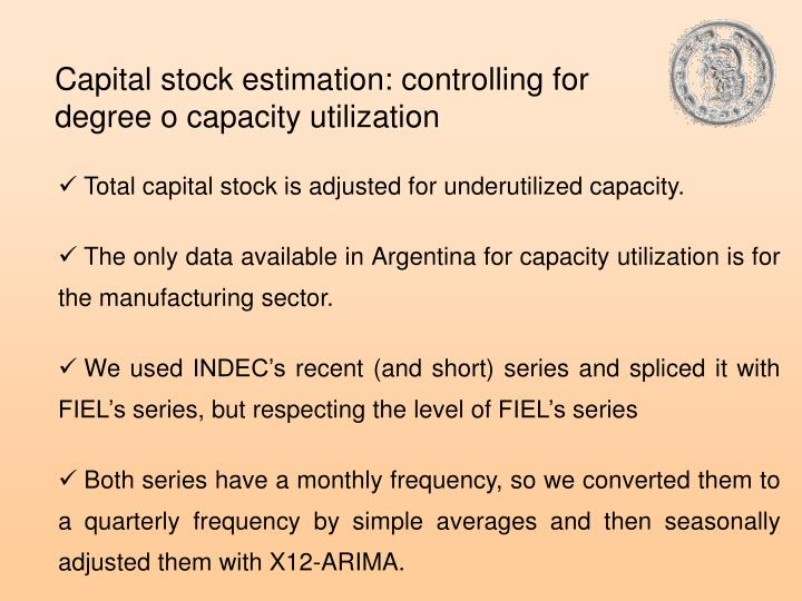 Capital stock estimation: controlling for degree o capacity utilization