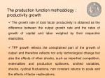 the production function methodology productivity growth1