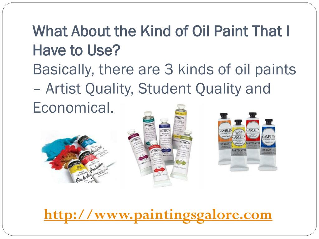 What About the Kind of Oil Paint That I Have to Use?