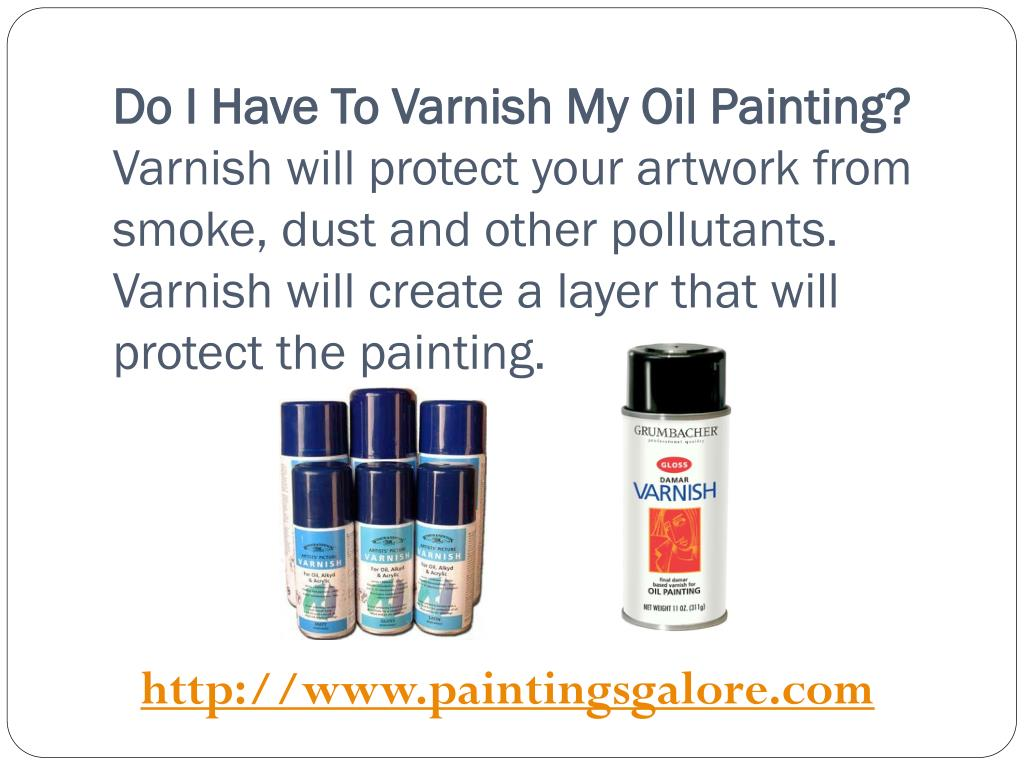 Do I Have To Varnish My Oil Painting?