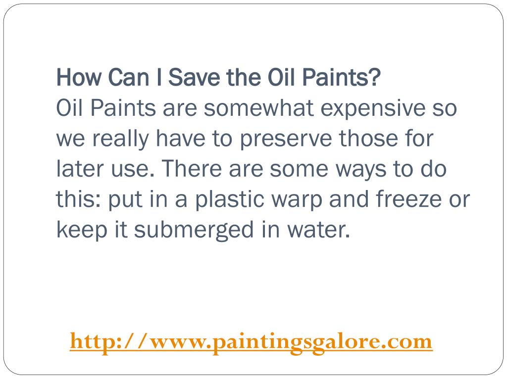 How Can I Save the Oil Paints?