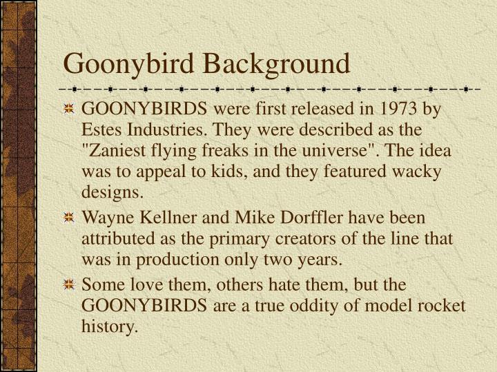 Goonybird Background