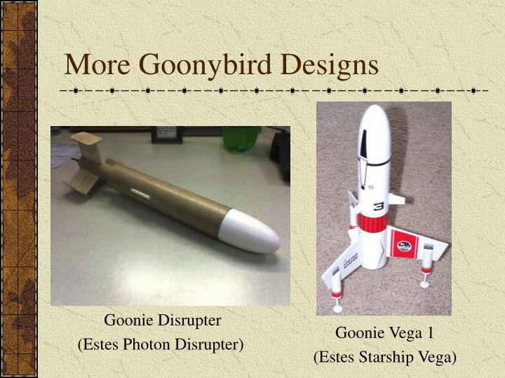 More Goonybird Designs