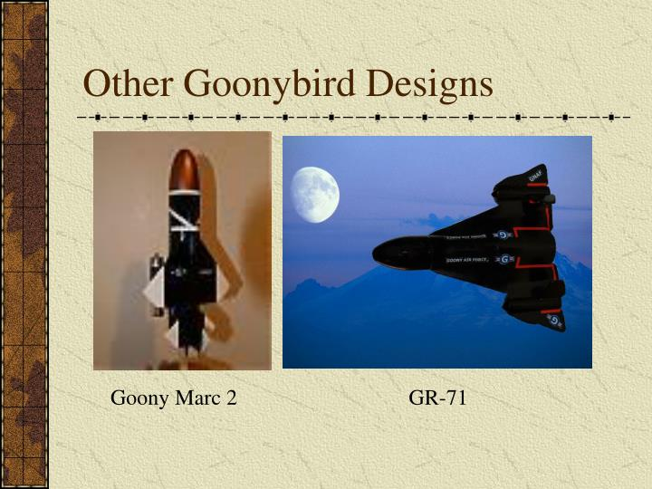 Other Goonybird Designs