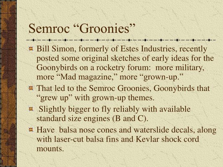 """Semroc """"Groonies"""""""