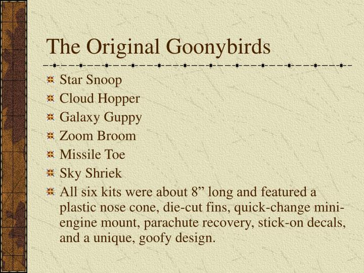 The original goonybirds