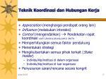 teknik koordinasi dan hubungan kerja