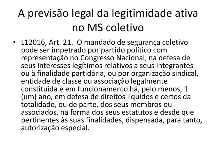 A previsão legal da legitimidade ativa no MS coletivo