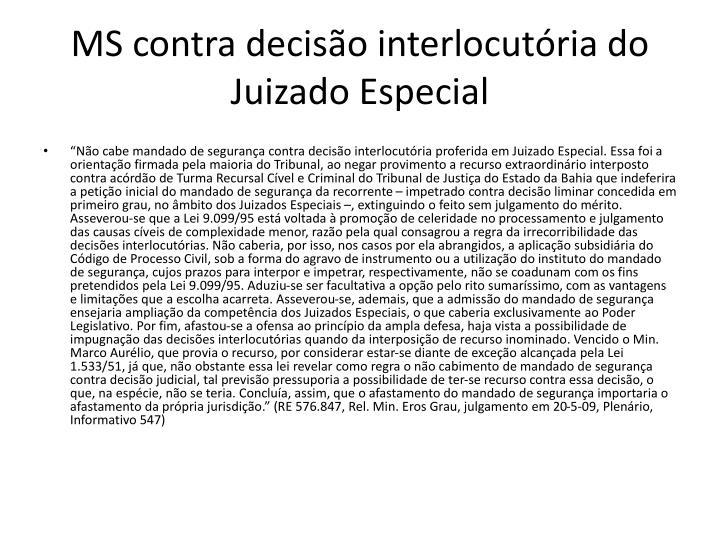 MS contra decisão interlocutória do Juizado Especial