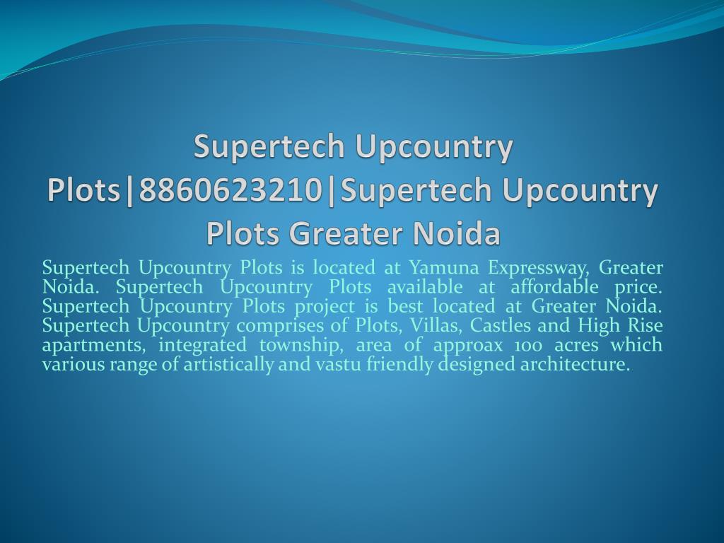 Supertech Upcountry Plots|8860623210|Supertech Upcountry Plots Greater Noida