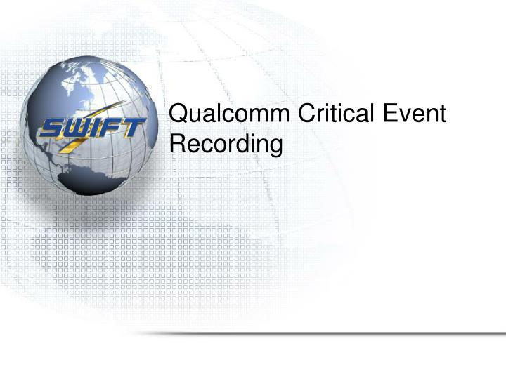 Qualcomm Critical Event Recording