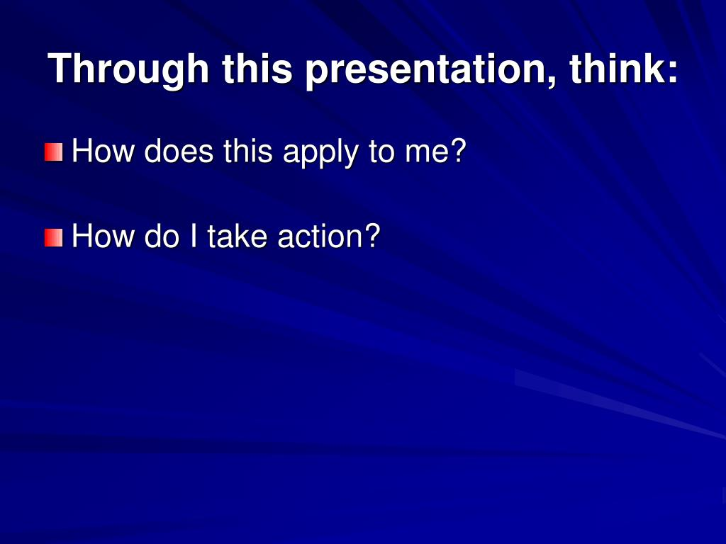 Through this presentation, think:
