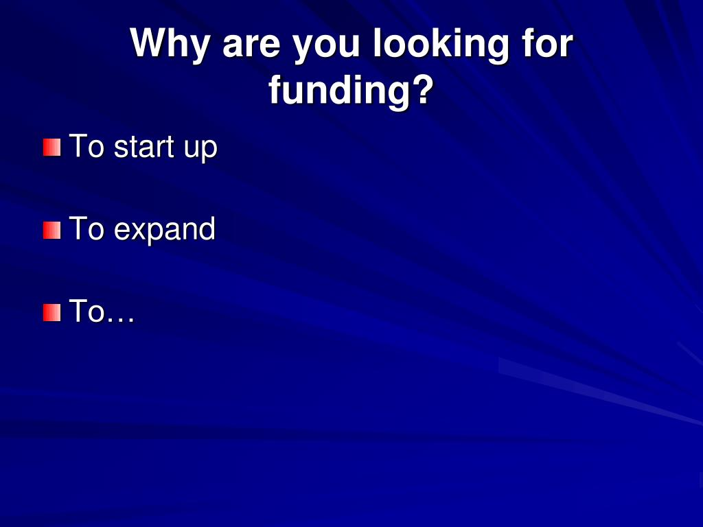 Why are you looking for funding?