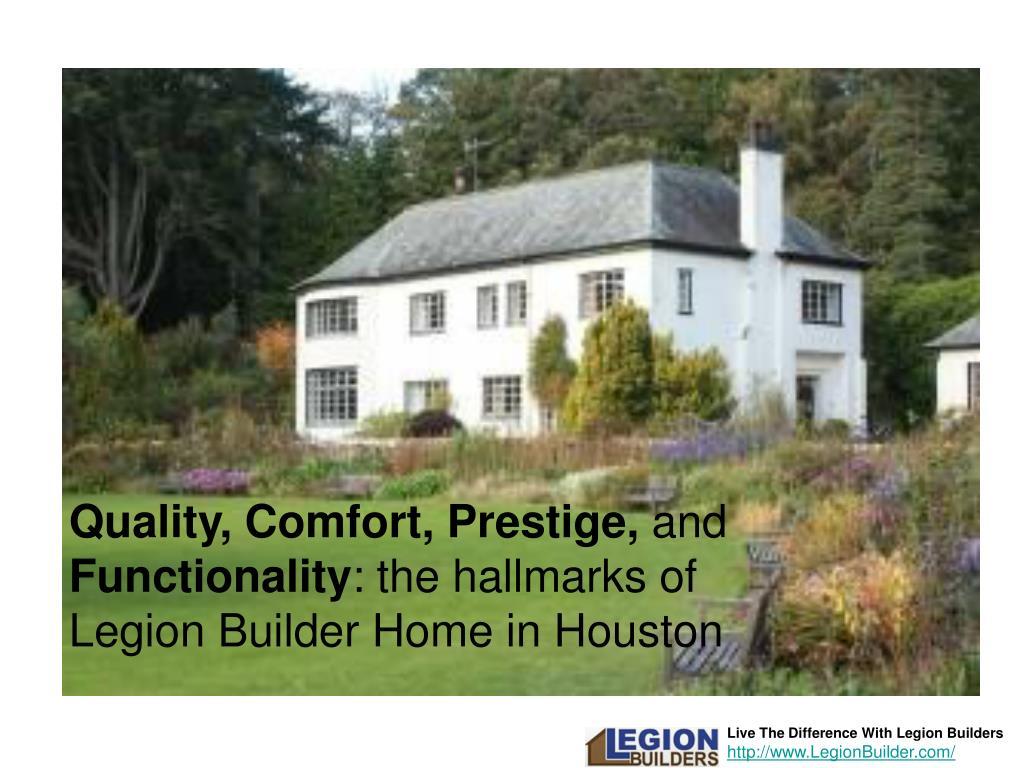 Quality, Comfort, Prestige,