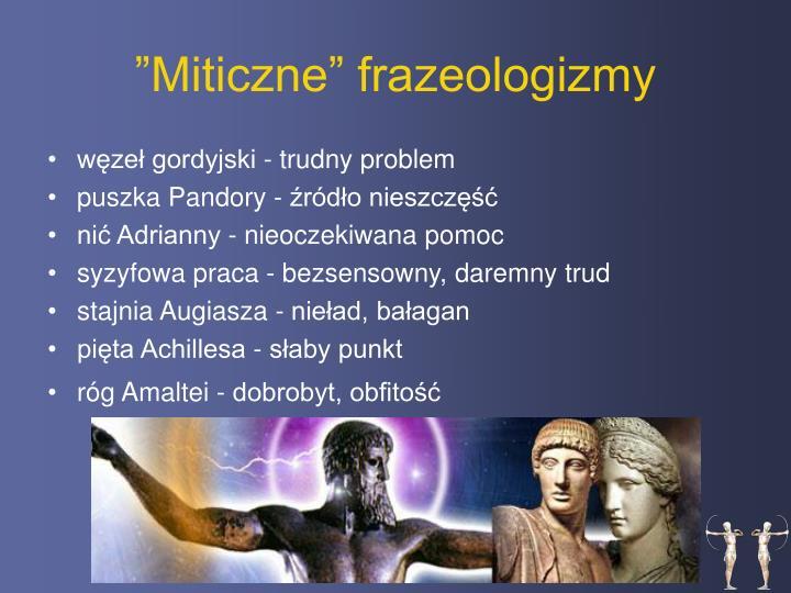 """""""Miticzne"""" frazeologizmy"""