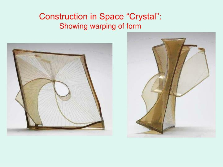 "Construction in Space ""Crystal"":"