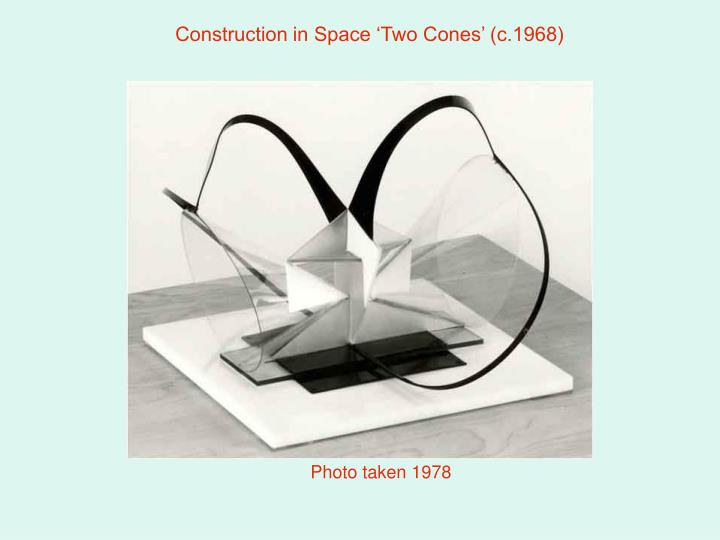 Construction in Space 'Two Cones' (c.1968)