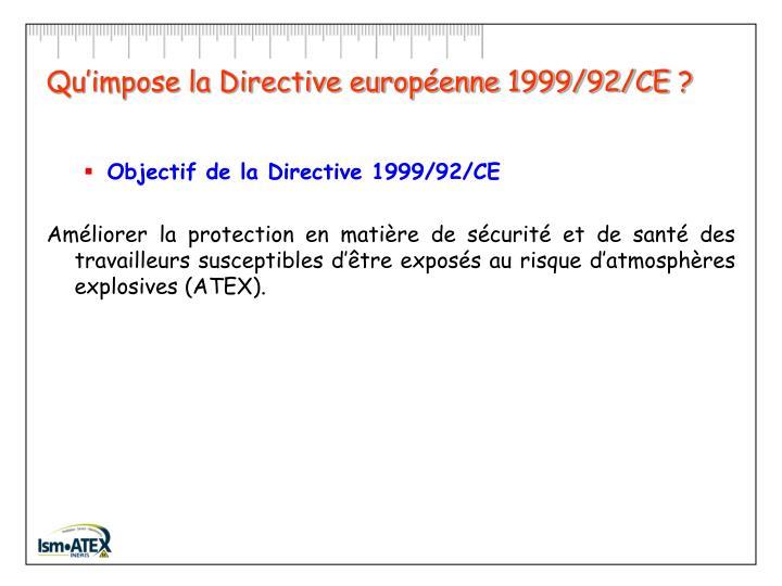 Qu'impose la Directive européenne 1999/92/CE?
