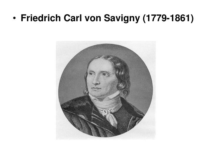 Friedrich Carl von Savigny (1779-1861)