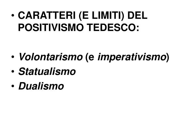 CARATTERI (E LIMITI) DEL POSITIVISMO TEDESCO: