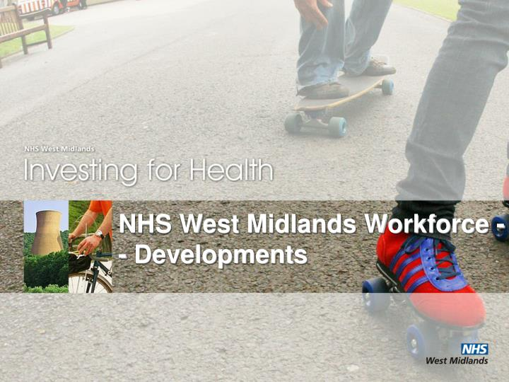 NHS West Midlands Workforce - - Developments