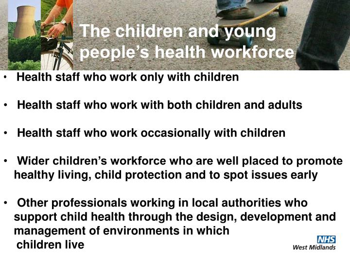 The children and young people's health workforce