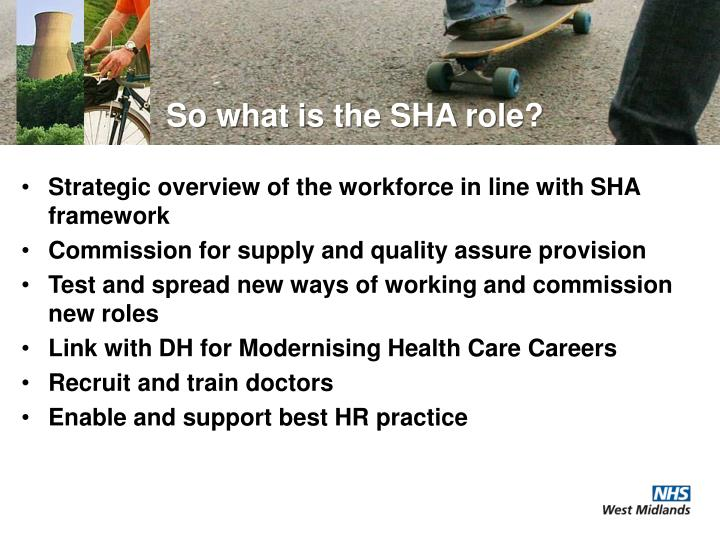 So what is the SHA role?