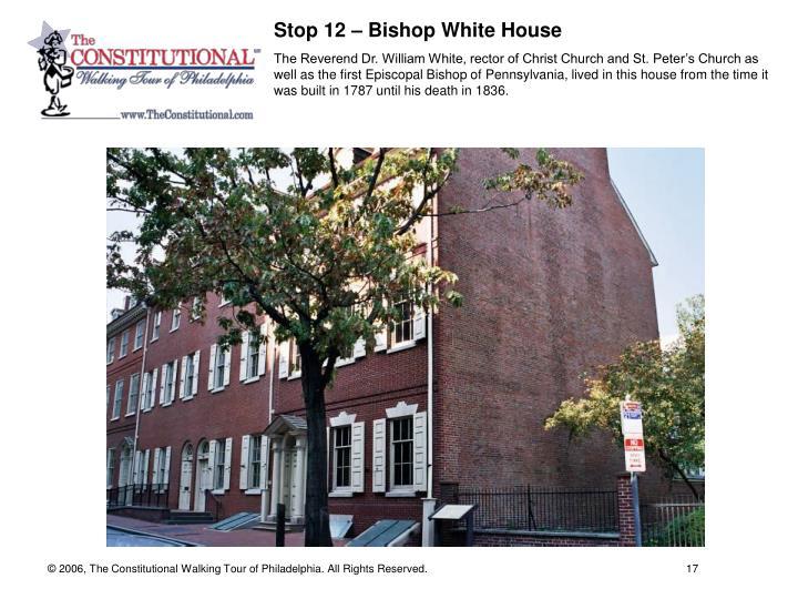 Stop 12 – Bishop White House