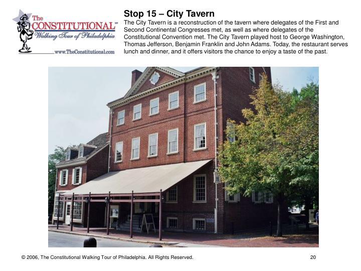 Stop 15 – City Tavern