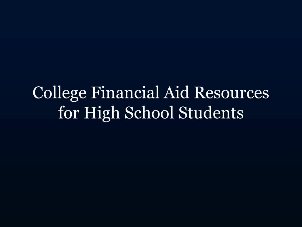 College Financial Aid Resources for High School Students