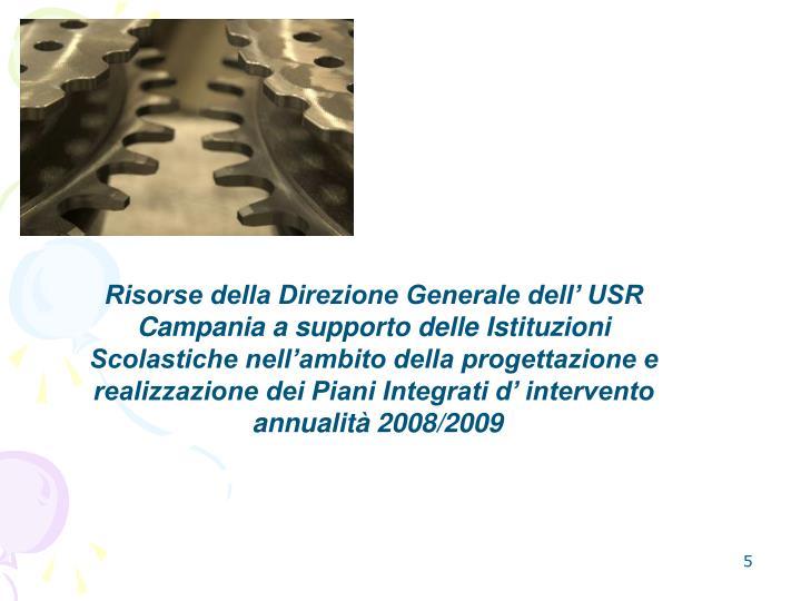 Risorse della Direzione Generale dell USR Campania a supporto delle Istituzioni Scolastiche nellambito della progettazione e realizzazione dei Piani Integrati d intervento
