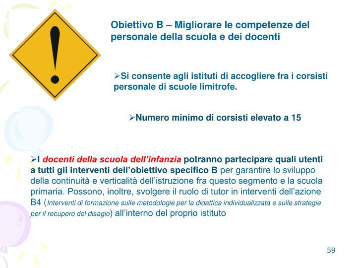 Obiettivo B  Migliorare le competenze del personale della scuola e dei docenti
