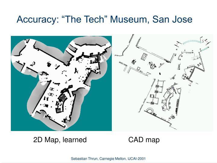 "Accuracy: ""The Tech"" Museum, San Jose"