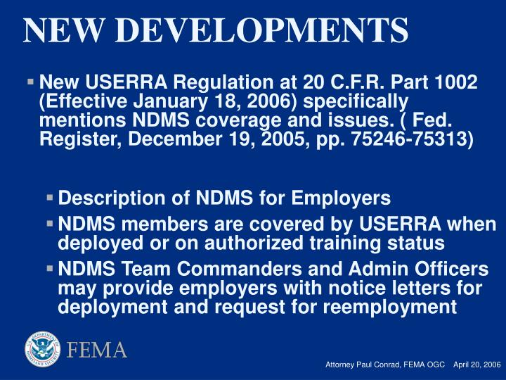 New USERRA Regulation at 20 C.F.R. Part 1002 (Effective January 18, 2006) specifically mentions NDMS coverage and issues. ( Fed. Register, December 19, 2005, pp. 75246-75313)