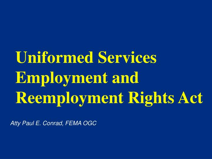 Uniformed Services Employment and Reemployment Rights Act