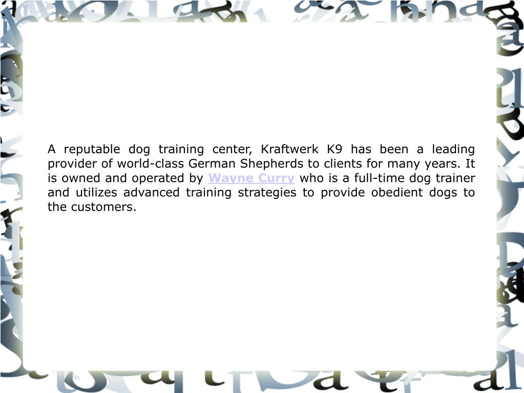 A reputable dog training center, Kraftwerk K9 has been a leading provider of world-class German Shepherds to clients for many years. It is owned and operated by