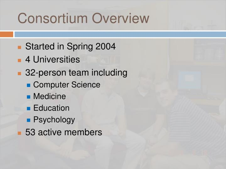 Consortium Overview