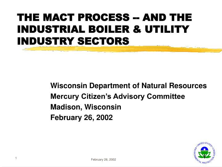 The mact process and the industrial boiler utility industry sectors