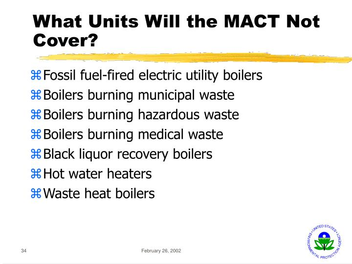 What Units Will the MACT Not Cover?