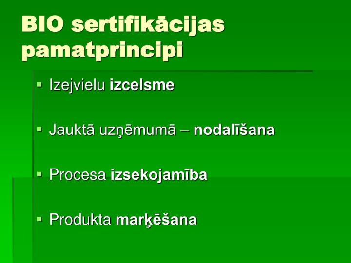 BIO sertifikācijas pamatprincipi