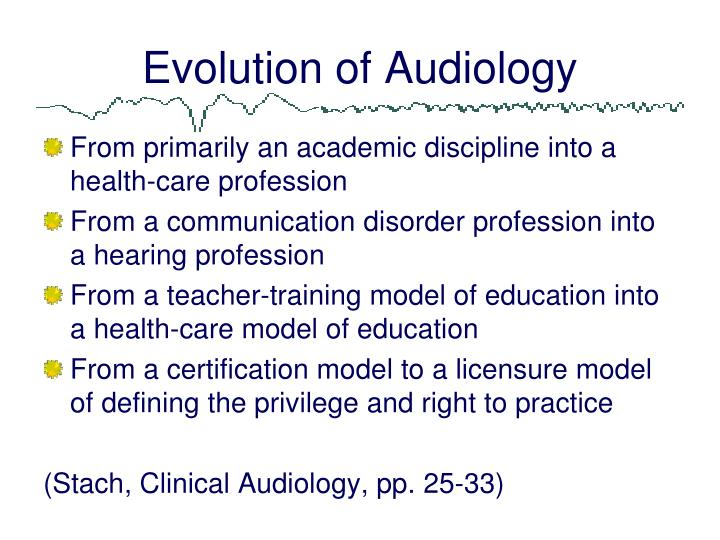 Evolution of Audiology