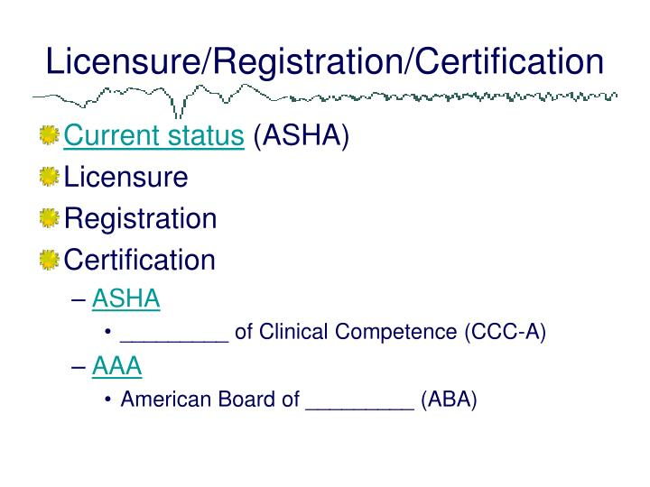 Licensure/Registration/Certification