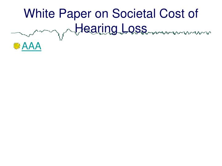 White Paper on Societal Cost of Hearing Loss