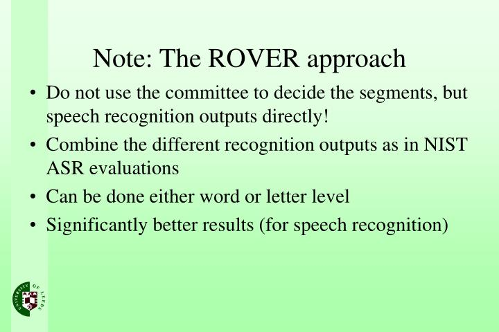 Do not use the committee to decide the segments, but speech recognition outputs directly!