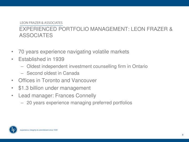 EXPERIENCED PORTFOLIO MANAGEMENT: LEON FRAZER & ASSOCIATES