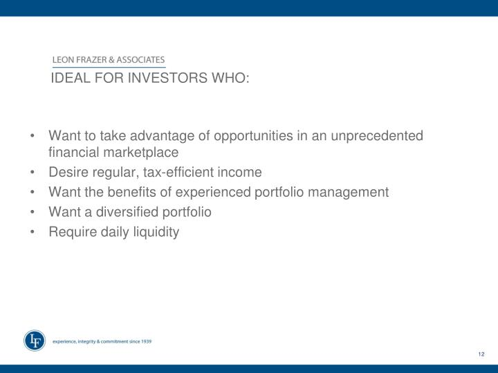 IDEAL FOR INVESTORS WHO: