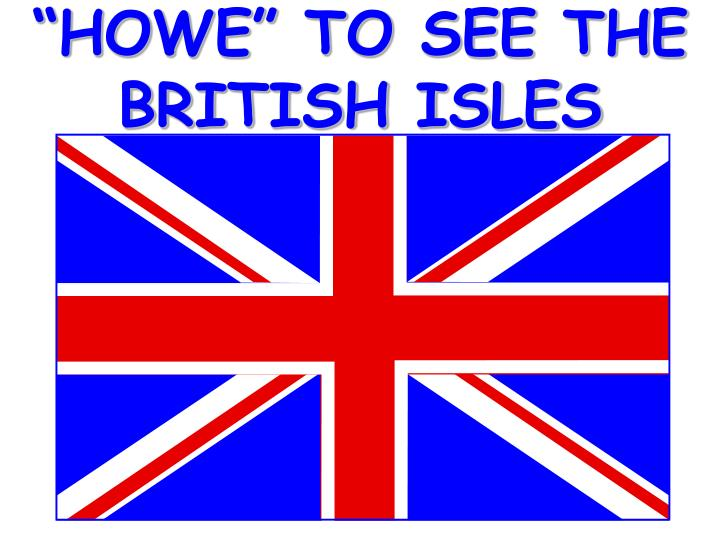 Howe to see the british isles