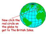 now click the red circle on the globe to get to the british isles